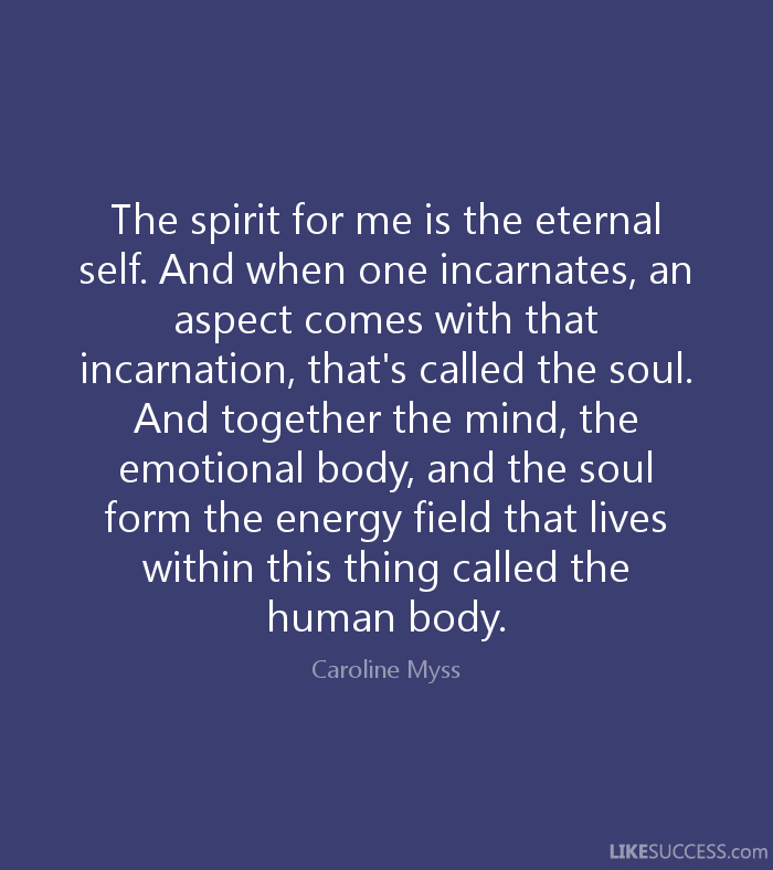 The Human Soul In Its Eagerness For New Experiences Seeks Embodiment 2